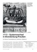Geschichte_neu, Sekundarstufe I, Neuzeit, Absolutismus und Aufklärung, Soldatenkönig, Preußentum, Frankreich, Herrscher, Politik