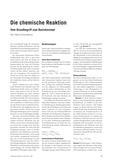 Chemie_neu, Sekundarstufe I, Sekundarstufe II, Allgemeine Chemie, Umwandlung von Stoffen, Geschwindigkeit chemischer Reaktionen, Salze, Säuren und Basen, Ausgangstoffe und Reaktionsprodukte, Endo- und exotherme Reaktionen, Reaktions- und Bildungsenthalpie, Reaktionsgeschwindigkeit und chemisches Gleichgewicht, Säuren und Basen, Reaktionen von Säuren und Basen, Oxidation, Reduktion, Ionenaustausch, Kalkbildung