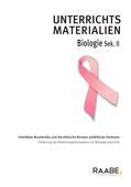 Biologie_neu, Sekundarstufe II, Der Mensch, Genetik, Blut, Erbkrankheiten, Erkrankung, Erbe, Krebszelle, Indikation, Untersuchung, Forschung
